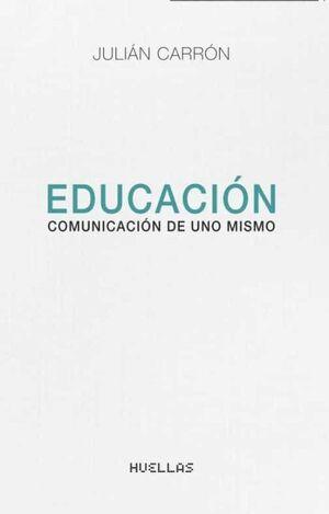 EDUCACION. COMUNICACION DE UNO MISMO.