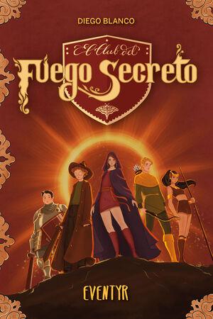 EVENTYR (EL CLUB DEL FUEGO SECRETO; 3)
