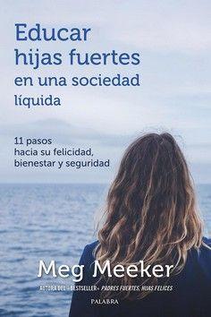 EDUCAR HIJAS FUERTES EN UNA SOCIEDAD LIQUIDA
