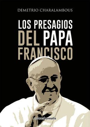 LOS PRESAGIOS DEL PAPA  FRANCISCO