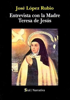 ENTREVISTA CON LA MADRE TERESA DE JESÚS