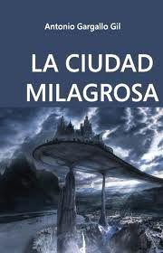 LA CIUDAD MILAGROSA