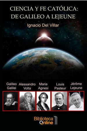 CIENCIA Y FE CATOLICA: DE GALILEO A LEJEUNE