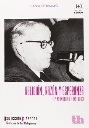 RELIGIÓN, RAZÓN Y ESPERANZA EL PENSAMIENTO DE ERNST BLOCH