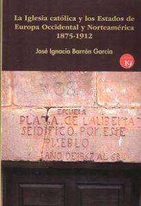 LA IGLESIA CATÓLICA Y LOS ESTADOS DE EUROPA OCCIDENTAL Y NORTEAMÉRICA, 1875-1912