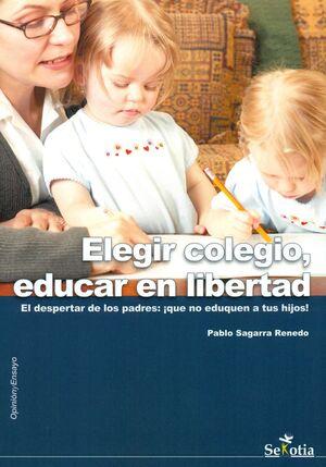 ELEGIR COLEGIO, EDUCAR EN LIBERTAD