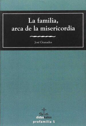 LA FAMILIA, ARCA DE LA MISERICORDIA