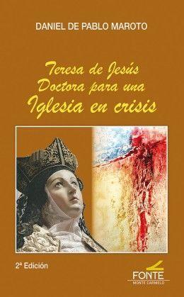 TERESA DE JESÚS DOCTORA PARA UNA IGLESIA EN CRISIS
