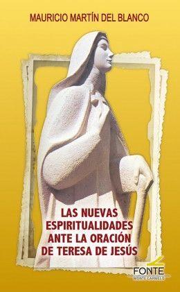 LAS NUEVAS ESPIRITUALIDADES ANTE LA ORACION DE TERESA DE JESUS