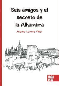 SEIS AMIGOS Y EL SECRETO DE LA ALHAMBRA