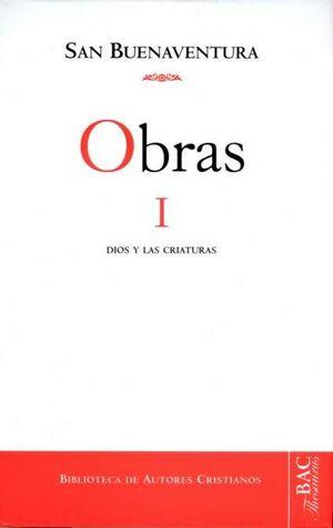 OBRAS DE SAN BUENAVENTURA, I: DIOS Y LAS CRIATURAS