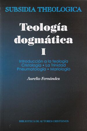 TEOLOGÍA DOGMÁTICA, I
