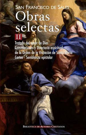 OBRAS SELECTAS DE SAN FRANCISCO DE SALES, II: TRATADO DEL AMOR DE DIOS; CONSTITU
