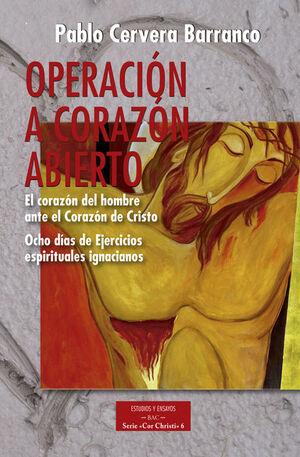 OPERACIÓN A CORAZÓN ABIERTO: EL CORAZÓN DEL HOMBRE ANTE EL CORAZÓN DE CRISTO