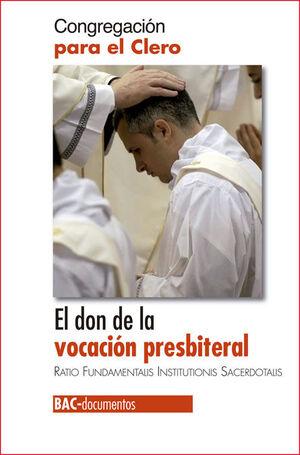 EL DON DE LA VOCACIÓN PRESBITERAL. RATIO FUNDAMENTALIS INSTITUTIONIS SACERDOTALI