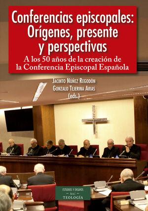 CONFERENCIAS EPISCOPALES: ORÍGENES, PRESENTE Y PERSPECTIVAS