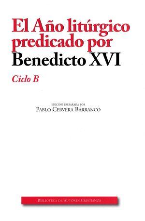AÑO LITURGICO PREDICADO (B) EDIC. AMPLIADA POR BENEDICTO XVI