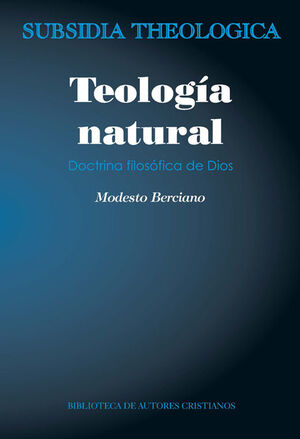 TEOLOGÍA NATURAL. DOCTRINA FILOSÓFICA DE DIOS