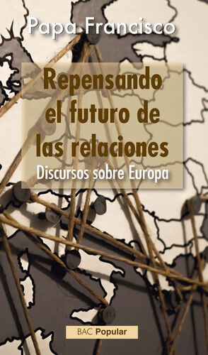 REPENSANDO EL FUTURO DE LAS RELACIONES. DISCURSOS SOBRE EUROPA