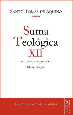 SUMA TEOLÓGICA. SUMA TEOLÓGICA. XII (3 Q. 27-59): TRATADO DE LA VIDA DE CRISTO H