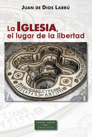 LA IGLESIA, EL LUGAR DE LA LIBERTAD