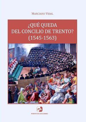 ¿QUÉ QUEDA DEL CONCILIO DE TRENTO? (1545-1563)