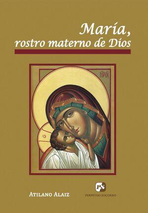 MARÍA, ROSTRO MATERNO DE DIOS