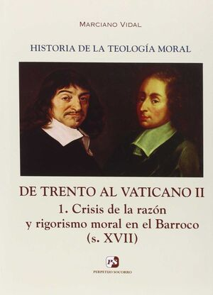 V. DE TRENTO AL VATICANO II. 1. CRISIS DE LA RAZÓN Y RIGORISMO MORAL EN EL BARRO