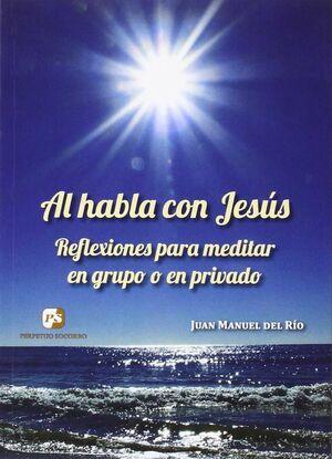 AL HABLA CON JESÚS