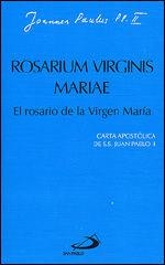 ROSARIUM VIRGINIS MARIAE. EL ROSARIO DE LA VIRGEN MARÍA