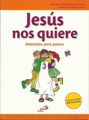 JESÚS NOS QUIERE. INICIACIÓN DE LOS NIÑOS A LA VIDA CRISTIANA, 1. MATERIALES PAR