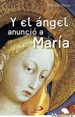 Y EL ÁNGEL ANUNCIÓ A MARÍA