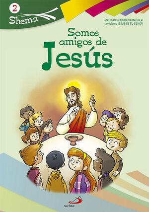 SOMOS AMIGOS DE JESÚS. SHEMA 2 (LIBRO DEL NIÑO). INICIACIÓN CRISTIANA DE NIÑOS