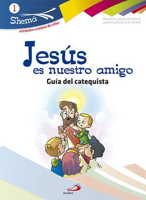 JESÚS ES NUESTRO AMIGO. SHEMA 1 (GUÍA DEL CATEQUISTA). INICIACIÓN CRISTIANA DE N