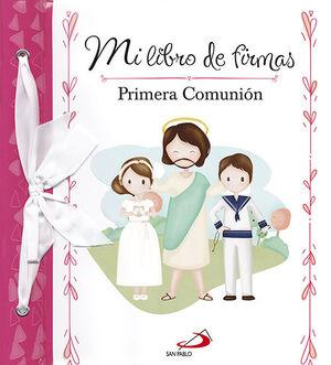 MI LIBRO DE FIRMAS. MI PRIMERA COMUNIÓN (ROSA)
