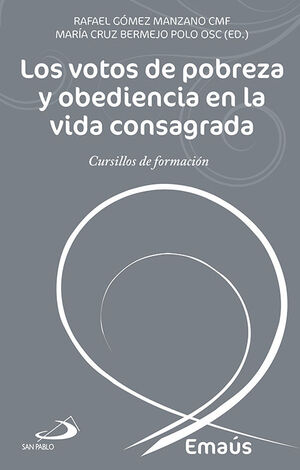 LOS VOTOS DE POBREZA Y OBEDIENCIA EN LA VIDA CONSAGRADA