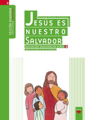 JESÚS ES NUESTRO SALVADOR: INICIACIÓN CRISTIANA DE NIÑOS 2. EDICIÓN RENOVADA