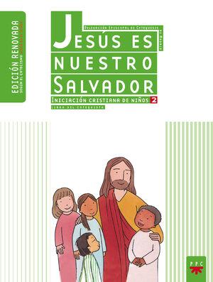 JESÚS ES NUESTRO SALVADOR: INICIACIÓN CRISTIANA DE NIÑOS 2. EDICIÓN RENOVADA. GU