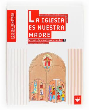 LA IGLESIA ES NUESTRA MADRE: INICIACIÓN CRISTIANA DE NIÑOS 3. EDICIÓN RENOVADA.