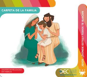 JESÚS, ¿DÓNDE ESTÁS? TODOS TE BUSCAN. CARPETA DE LA FAMILIA
