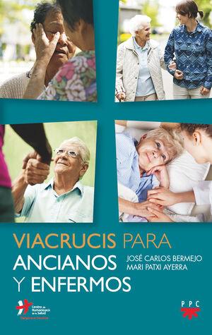VIACRUCIS PARA ANCIANOS Y ENFERMOS