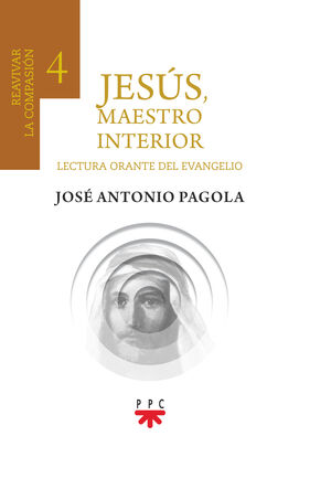 JESUS, MAESTRO INTERIOR 4.REAVIVAR LA COMPASION