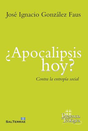 ¿APOCALIPSIS HOY?