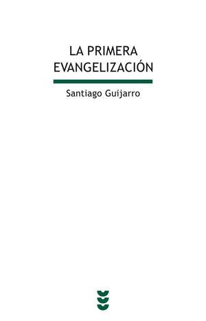 LA PRIMERA EVANGELIZACIÓN