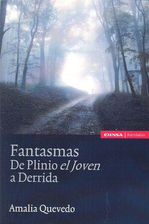 FANTASMAS. DE PLINIO EL JOVEN A DERRIDA
