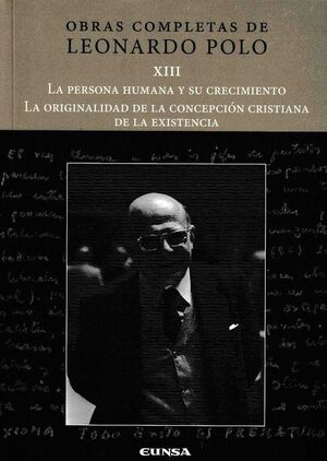 LA PERSONA HUMANA Y SU CRECIMIENTO/LA ORIGINALIDAD DE LA CONCEPCIÓN CRISTIANA DE