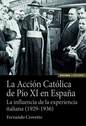 LA ACCION CATOLICA DE PIO XI EN ESPAÑA