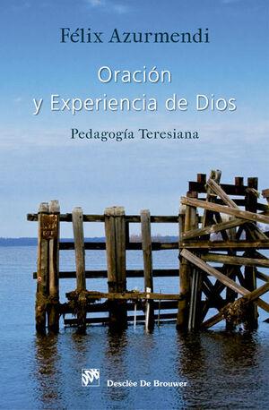 ORACIÓN Y EXPERIENCIA DE DIOS. PEDAGOGÍA TERESIANA