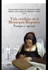 VIDA COTIDIANA EN LA MONARQUÍA HISPÁNICA