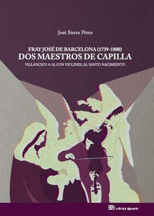 FRAY JOSÉ DE BARCELONA (1739-1800): DOS MAESTROS DE CAPILLA